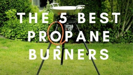 best propane burner