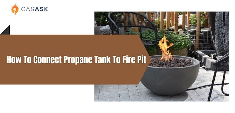 how to connect propane tank to fire pit