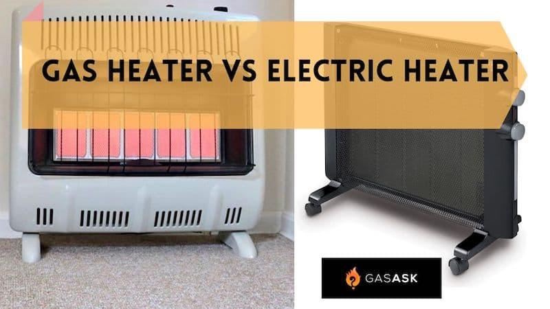Gas heater vs Electric heater